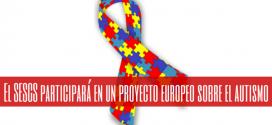 El SESCS participará en un proyecto europeo sobre el autismo