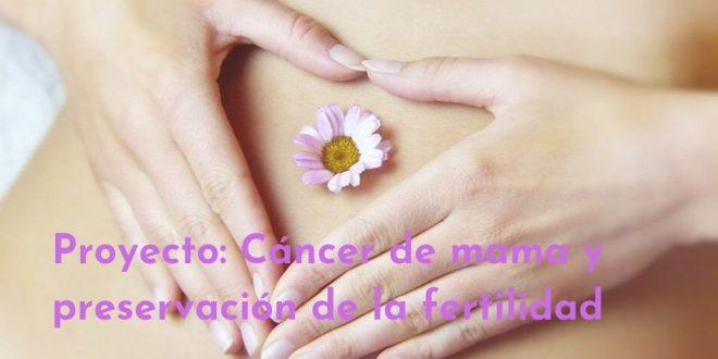 Colaboración para proyecto cáncer de mama y preservación de fertilidad
